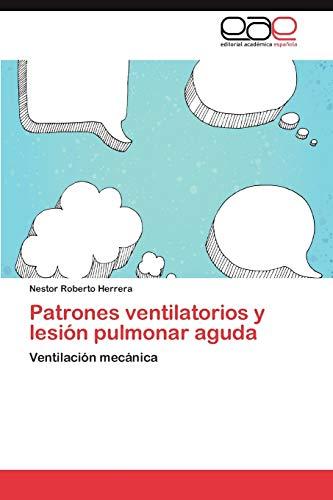 Patrones Ventilatorios y Lesion Pulmonar Aguda: Nestor Roberto Herrera