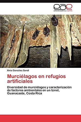 9783847357810: Murciélagos en refugios artificiales: Diversidad de murciélagos y caracterización de factores ambientales en un túnel, Guanacaste, Costa Rica (Spanish Edition)