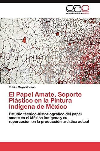 9783847357940: El Papel Amate, Soporte Plástico en la Pintura Indígena de México