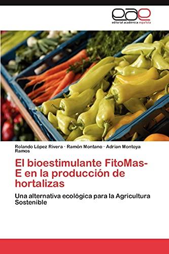 El Bioestimulante Fitomas-E En La Produccion de Hortalizas: Adrian Montoya Ramos