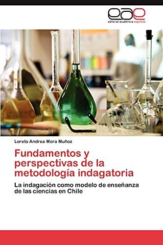 9783847358183: Fundamentos y perspectivas de la metodología indagatoria: La indagación como modelo de enseñanza de las ciencias en Chile (Spanish Edition)