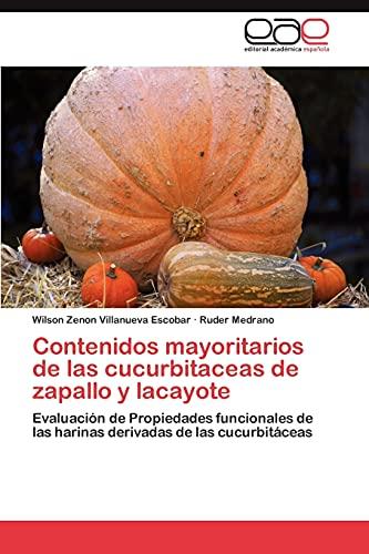 9783847358275: Contenidos mayoritarios de las cucurbitaceas de zapallo y lacayote: Evaluación de Propiedades funcionales de las harinas derivadas de las cucurbitáceas (Spanish Edition)