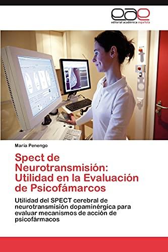 Spect de Neurotransmision: Utilidad En La Evaluacion de Psicofamarcos: MarÃa Penengo