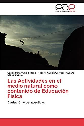 9783847358794: Las Actividades en el medio natural como contenido de Educación Física: Evolución y perspectivas (Spanish Edition)
