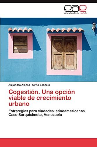 9783847358893: Cogestión. Una opción viable de crecimiento urbano: Estrategias para ciudades latinoamericanas. Caso Barquisimeto, Venezuela (Spanish Edition)