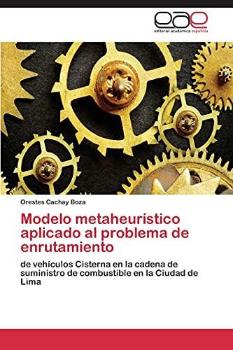 9783847359081: Modelo metaheurístico aplicado al problema de enrutamiento