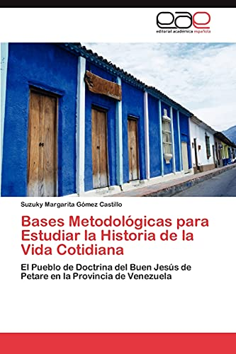 9783847359326: Bases Metodológicas para Estudiar la Historia de la Vida Cotidiana