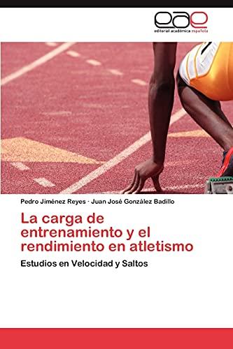 9783847359425: La carga de entrenamiento y el rendimiento en atletismo: Estudios en Velocidad y Saltos (Spanish Edition)