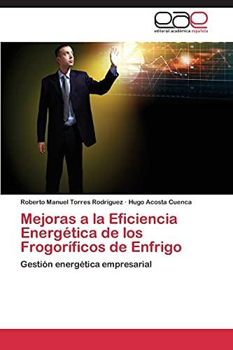 Mejoras a la Eficiencia Energetica de Los Frogorificos de Enfrigo: Hugo Acosta Cuenca
