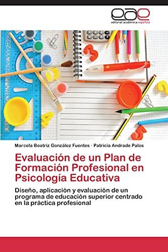 Evaluacion de Un Plan de Formacion Profesional En Psicologia Educativa: Patricia Andrade Palos