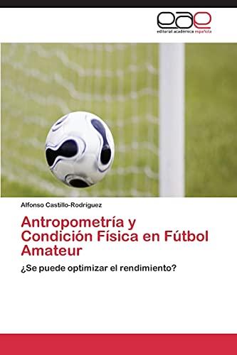 9783847360087: Antropometria y Condicion Fisica En Futbol Amateur