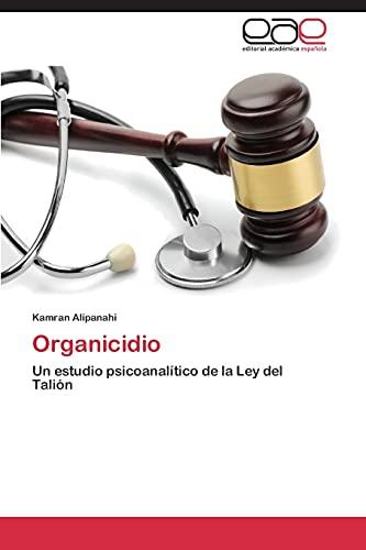 9783847360346: Organicidio: Un estudio psicoanalítico de la Ley del Talión