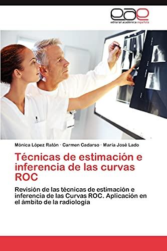 9783847360421: Técnicas de estimación e inferencia de las curvas ROC: Revisión de las técnicas de estimación e inferencia de las Curvas ROC. Aplicación en el ámbito de la radiología (Spanish Edition)