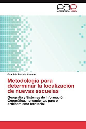 9783847360599: Metodologia Para Determinar La Localizacion de Nuevas Escuelas