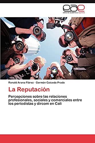 La Reputación: Percepciones sobre las relaciones profesionales, sociales y comerciales entre los ...