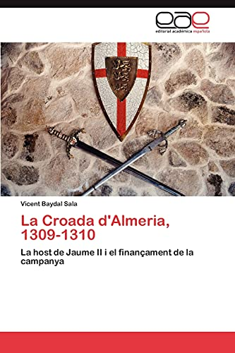 La Croada DAlmeria, 1309-1310: Vicent Baydal Sala