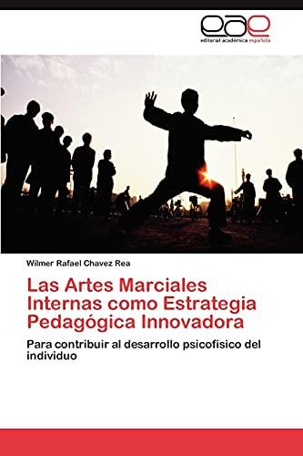 9783847360803: Las Artes Marciales Internas como Estrategia Pedagógica Innovadora: Para contribuir al desarrollo psicofísico del individuo (Spanish Edition)