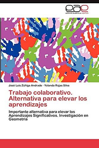 9783847360896: Trabajo Colaborativo. Alternativa Para Elevar Los Aprendizajes