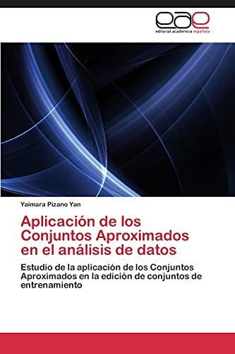 Aplicacion de Los Conjuntos Aproximados En El Analisis de Datos: Yaimara Pizano Yan