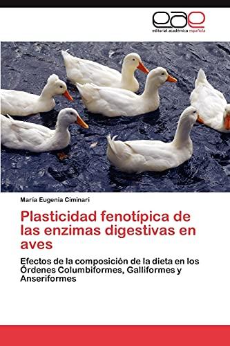 9783847361220: Plasticidad fenotípica de las enzimas digestivas en aves: Efectos de la composición de la dieta en los Órdenes Columbiformes, Galliformes y Anseriformes (Spanish Edition)