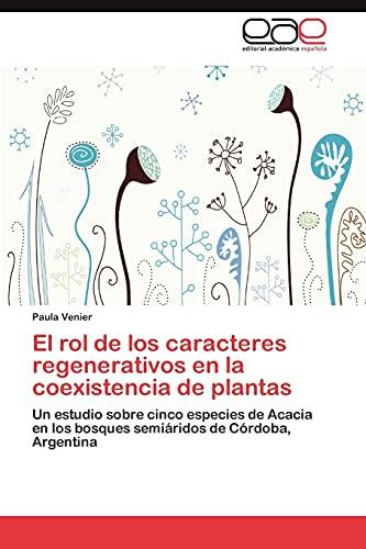 El Rol de Los Caracteres Regenerativos En La Coexistencia de Plantas: Paula Venier