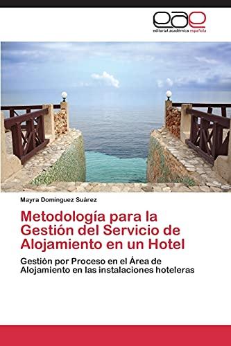 Metodologia Para La Gestion del Servicio de Alojamiento En Un Hotel: Mayra Dom�nguez Suárez