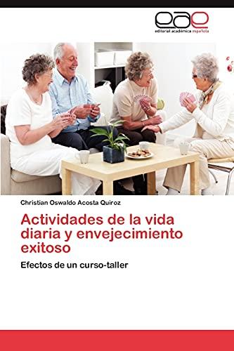 9783847361596: Actividades de la vida diaria y envejecimiento exitoso: Efectos de un curso-taller (Spanish Edition)