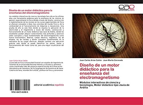 9783847362005: Diseño de un motor didáctico para la enseñanza del electromagnetismo: Módulos interactivos de ciencia y tecnología, Motor didáctico tipo Jaula de Ardilla (Spanish Edition)
