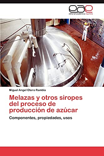 9783847362036: Melazas y Otros Siropes del Proceso de Produccion de Azucar