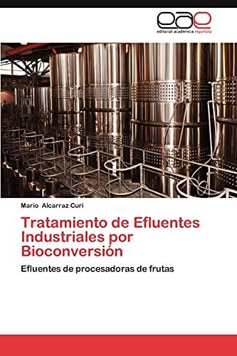 Tratamiento de Efluentes Industriales Por Bioconversion: Mario Alcarraz Curi