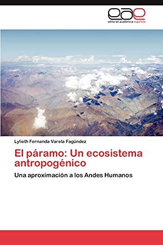 9783847362227: El páramo: Un ecosistema antropogénico: Una aproximación a los Andes Humanos (Spanish Edition)
