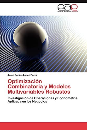 9783847362265: Optimizacion Combinatoria y Modelos Multivariables Robustos