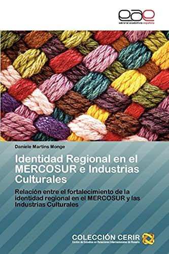 Identidad Regional En El Mercosur E Industrias Culturales: Daniele Martins Monge