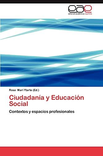 9783847362395: Ciudadanía y Educación Social: Contextos y espacios profesionales (Spanish Edition)