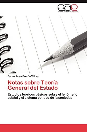 9783847362494: Notas sobre Teoría General del Estado: Estudios teóricos básicos sobre el fenómeno estatal y el sistema político de la sociedad (Spanish Edition)