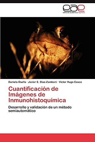 9783847362838: Cuantificación de Imágenes de Inmunohistoquímica: Desarrollo y validación de un método semiautomático (Spanish Edition)