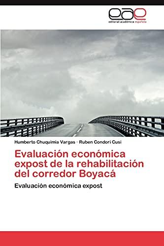 Evaluacion Economica Expost de La Rehabilitacion del Corredor Boyaca: Humberto Chuquimia Vargas