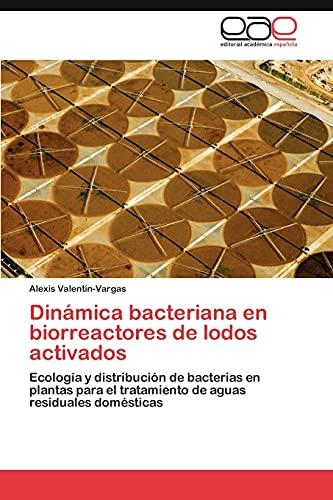 9783847363866: Dinamica Bacteriana En Biorreactores de Lodos Activados