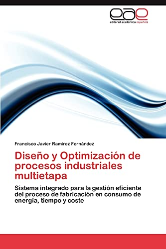 9783847364535: Diseno y Optimizacion de Procesos Industriales Multietapa