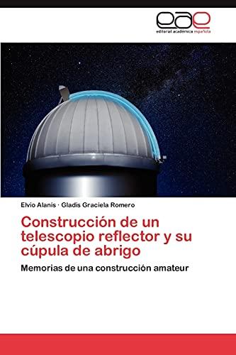 Construccion de Un Telescopio Reflector y Su Cupula de Abrigo: Gladis Graciela Romero