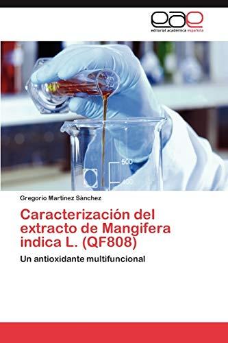 Caracterizacion del Extracto de Mangifera Indica L. (Qf808): Gregorio MartÃnez Sánchez