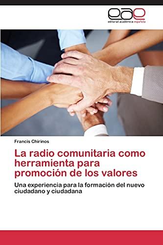 La Radio Comunitaria Como Herramienta Para Promocion de Los Valores (Paperback): Chirinos Francis