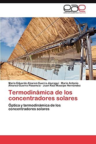 9783847365570: Termodinámica de los concentradores solares: Óptica y termodinámica de los concentradores solares (Spanish Edition)