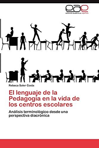 9783847365914: El lenguaje de la Pedagogía en la vida de los centros escolares