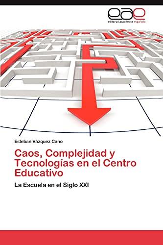Caos, Complejidad y Tecnologias en el Centro: Vazquez Cano Esteban