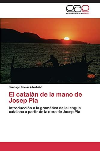 El Catalan de La Mano de Josep Pla: Santiago TomÃs I Justrib
