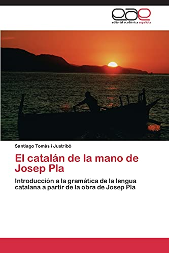 El Catalan de La Mano de Josep Pla: Santiago Tom�s I Justrib