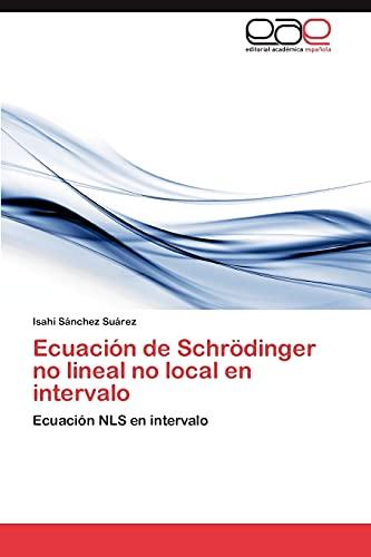 Ecuacion de Schrodinger No Lineal No Local En Intervalo: Isahi Sánchez Suárez