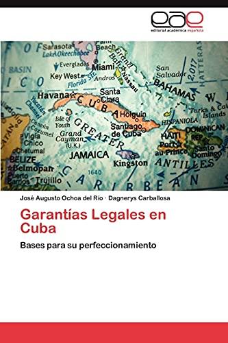 9783847366393: Garantías Legales en Cuba: Bases para su perfeccionamiento (Spanish Edition)