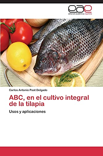 ABC, En El Cultivo Integral de La Tilapia: Carlos Antonio Poot Delgado